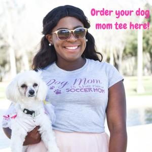 #DogMomIsTheNewSoccerMom T-Shirt Orders!